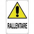 CARTELLO ALL. ATTENZIONE RALLENTARE 0020.03.20 D&B